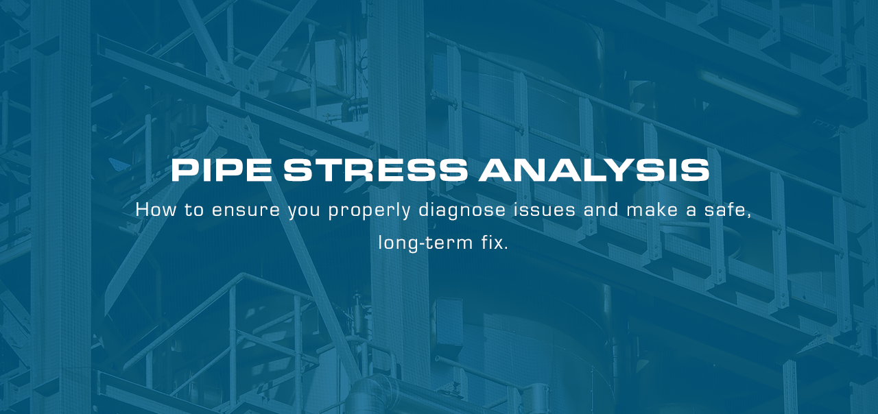 Pipe Stress Analysis: How To Get Your Plant Piping Right