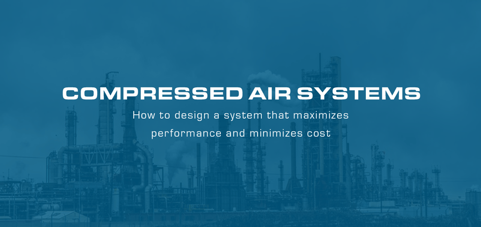 Industrial Compressed Air Systems: What To Know When Designing A New System