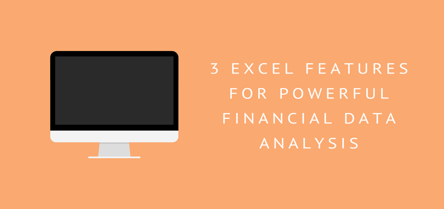 3 Key Excel Features for Powerful Business Financial Data Analysis