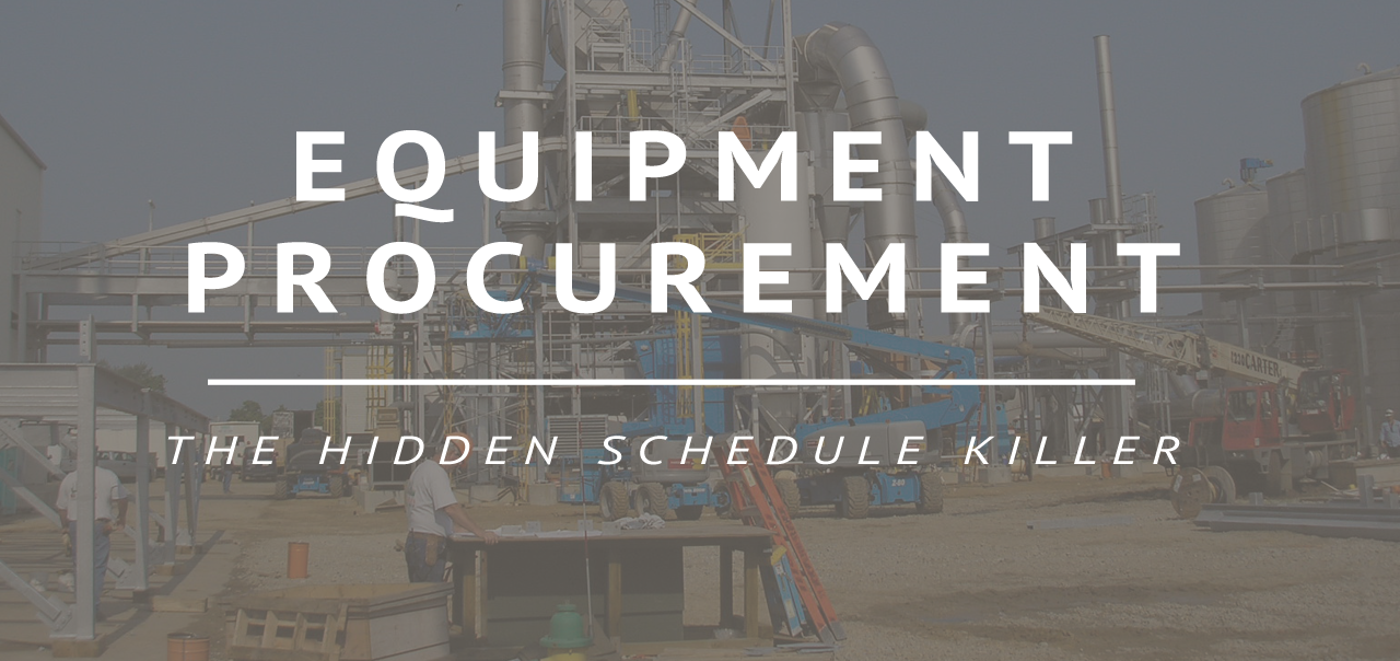 Process Equipment Procurement - The Hidden Schedule Killer