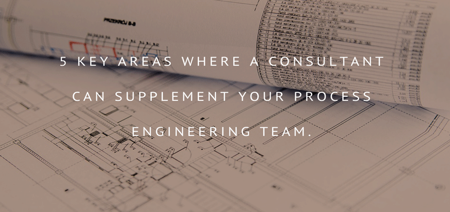 5 More Reasons to Add an Engineering Consultant to Your Process Team