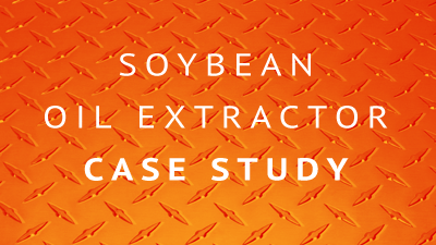 Soybean Oil Extractor Case Study